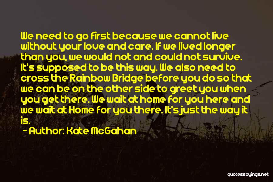 Not Your First Love Quotes By Kate McGahan
