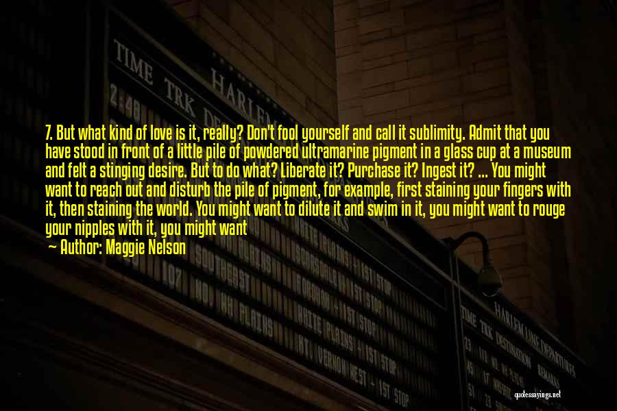 Not Your First Love Quotes By Maggie Nelson