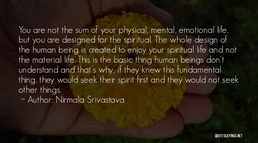 Not Your First Love Quotes By Nirmala Srivastava