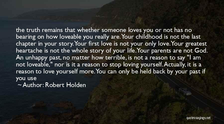 Not Your First Love Quotes By Robert Holden