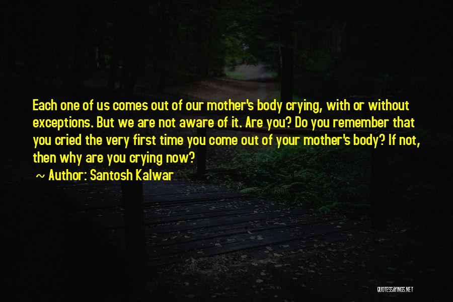 Not Your First Love Quotes By Santosh Kalwar