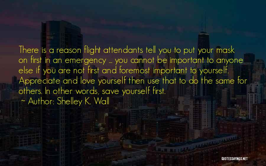 Not Your First Love Quotes By Shelley K. Wall