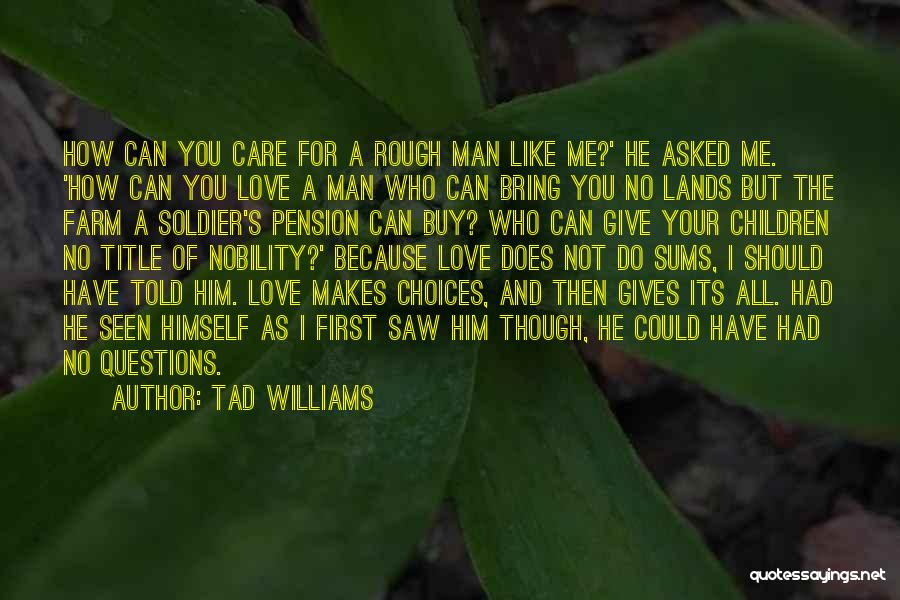 Not Your First Love Quotes By Tad Williams