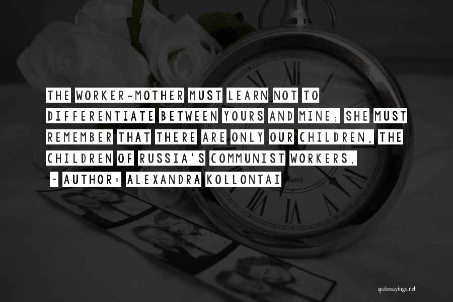 Not Yours Quotes By Alexandra Kollontai
