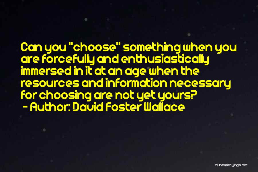 Not Yours Quotes By David Foster Wallace