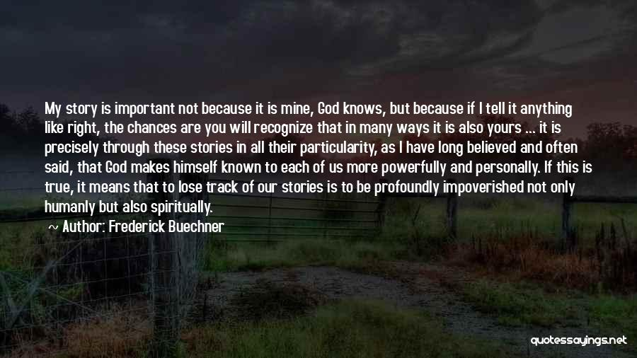 Not Yours Quotes By Frederick Buechner