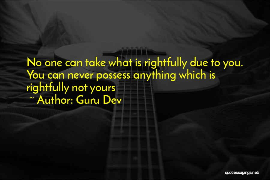 Not Yours Quotes By Guru Dev