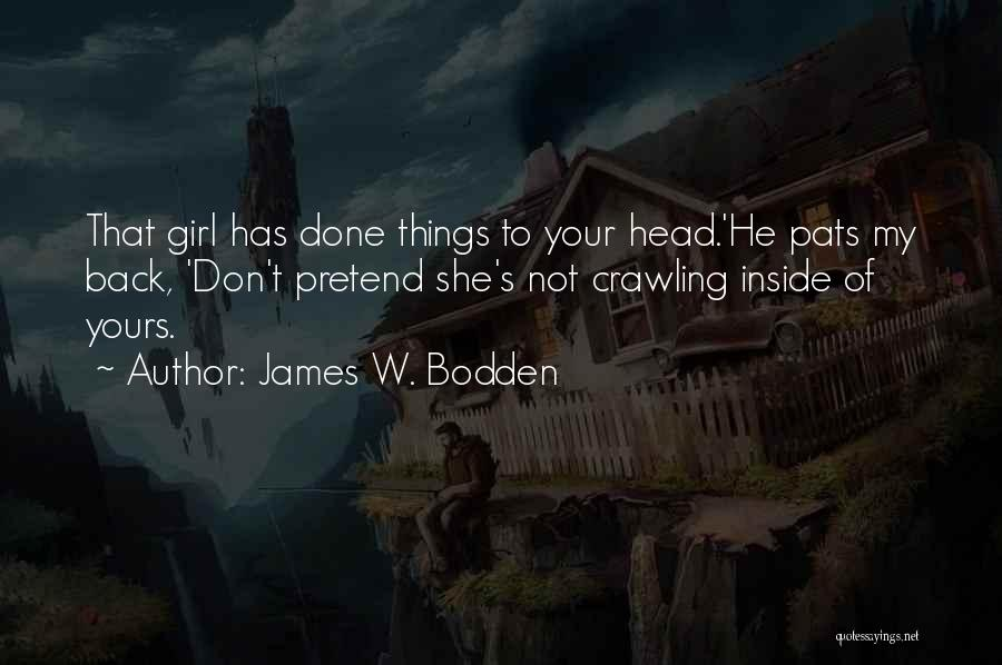 Not Yours Quotes By James W. Bodden
