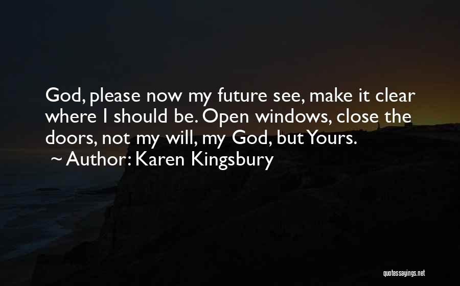 Not Yours Quotes By Karen Kingsbury