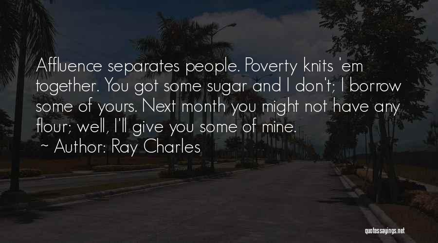 Not Yours Quotes By Ray Charles