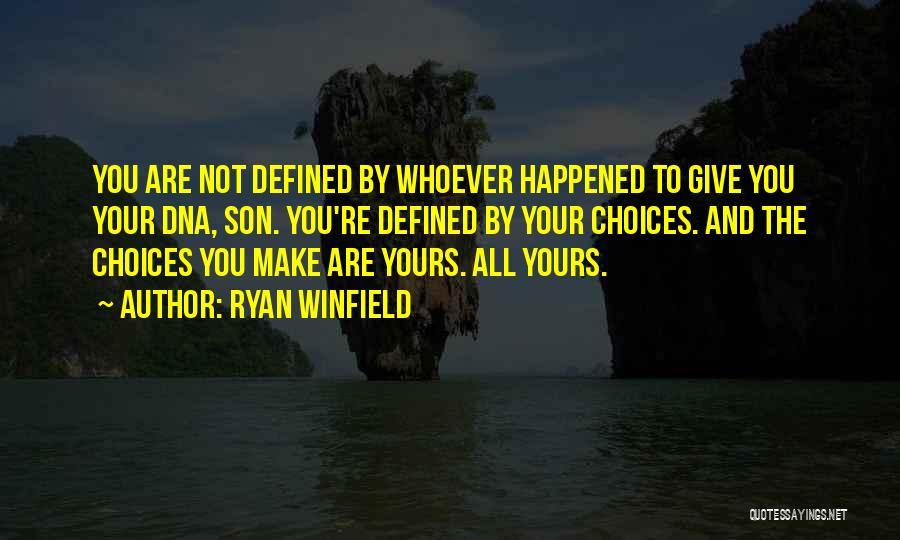 Not Yours Quotes By Ryan Winfield