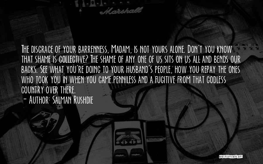 Not Yours Quotes By Salman Rushdie