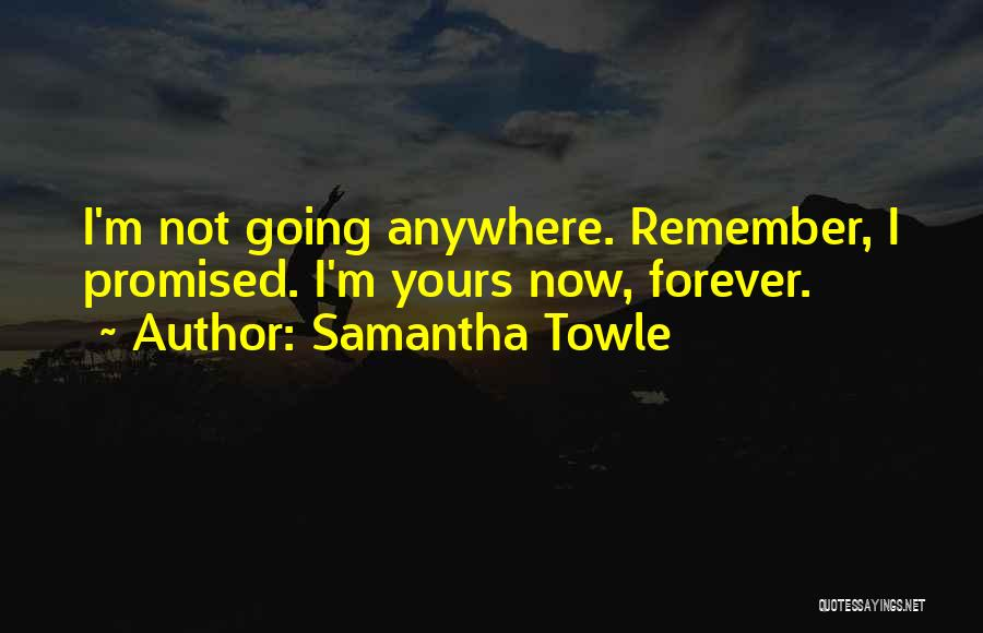 Not Yours Quotes By Samantha Towle