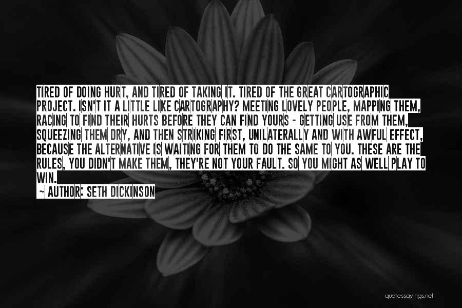 Not Yours Quotes By Seth Dickinson