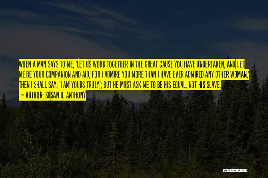 Not Yours Quotes By Susan B. Anthony