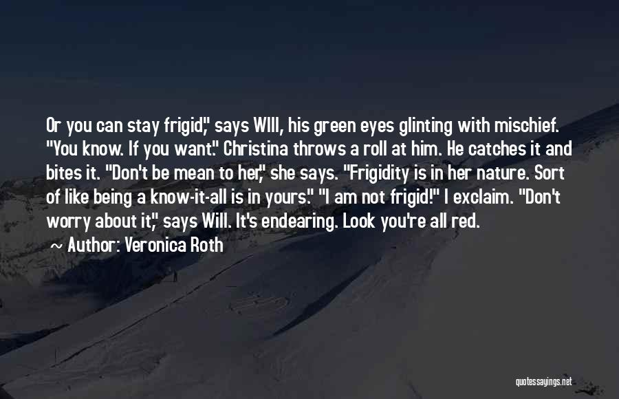 Not Yours Quotes By Veronica Roth