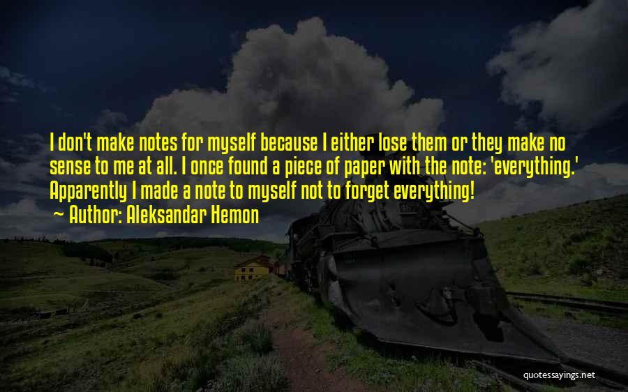 Note Myself Quotes By Aleksandar Hemon
