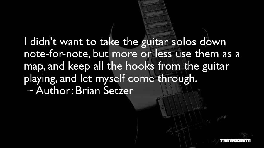 Note Myself Quotes By Brian Setzer