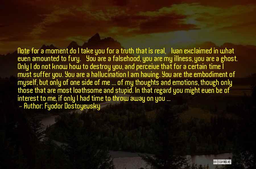 Note Myself Quotes By Fyodor Dostoyevsky