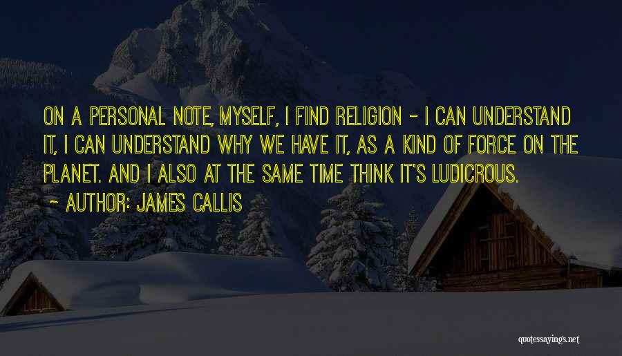 Note Myself Quotes By James Callis