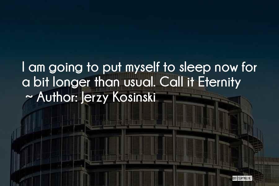 Note Myself Quotes By Jerzy Kosinski