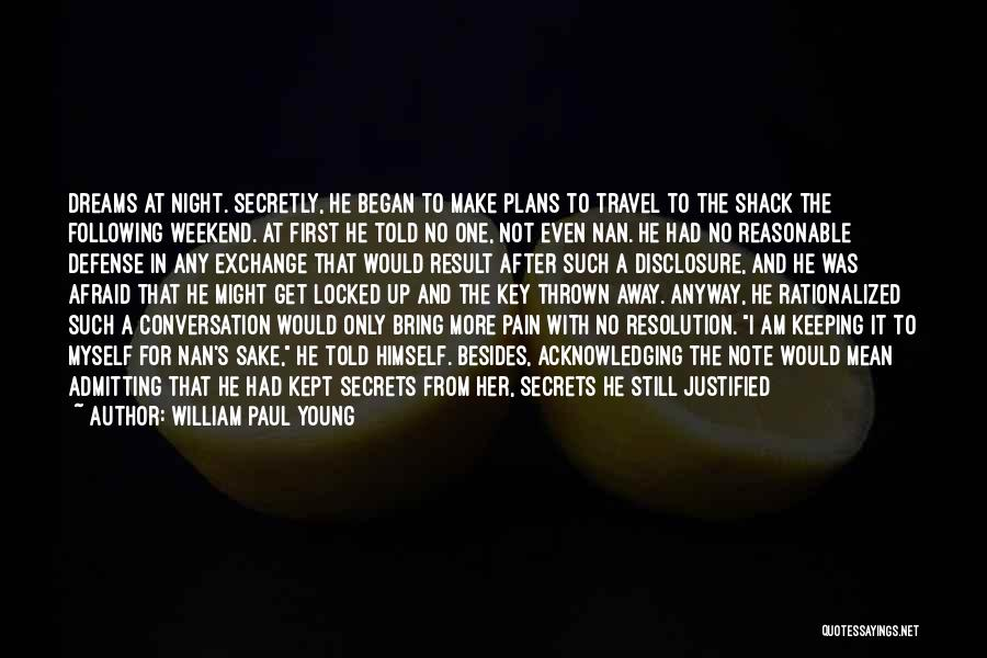 Note Myself Quotes By William Paul Young