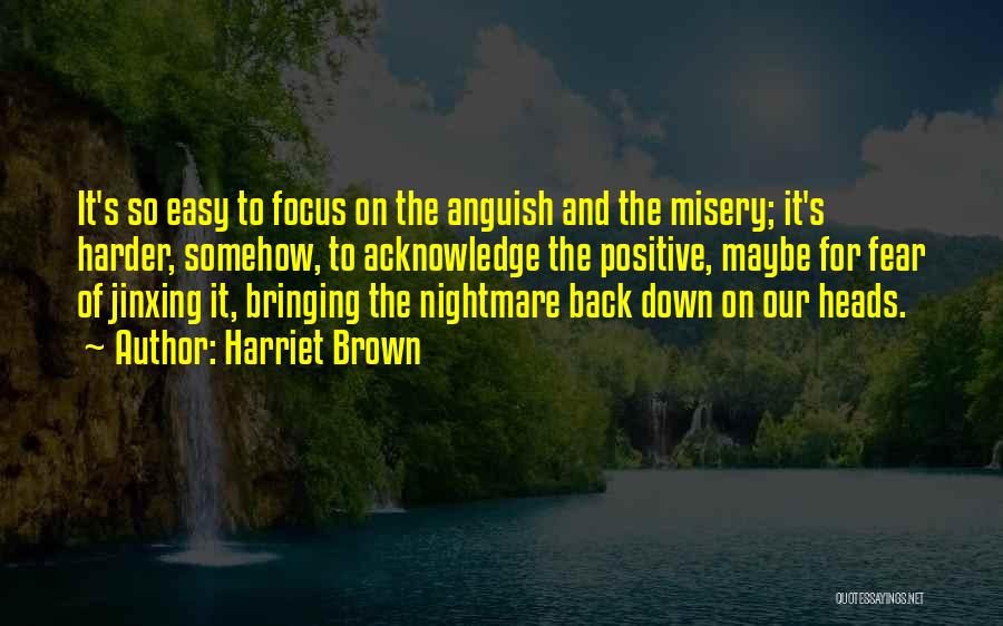 Nothing Bringing Me Down Quotes By Harriet Brown