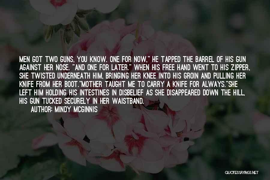 Nothing Bringing Me Down Quotes By Mindy McGinnis