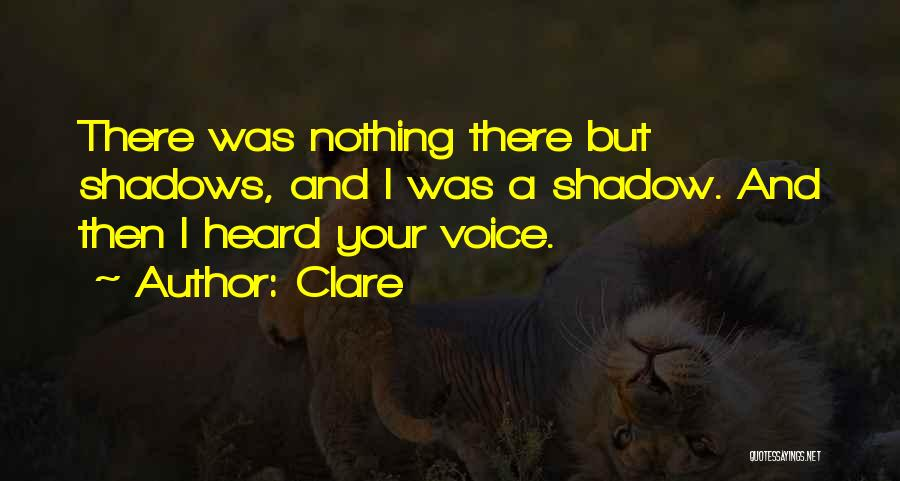 Nothing But Shadows Quotes By Clare