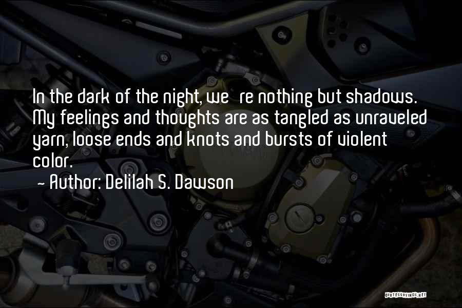 Nothing But Shadows Quotes By Delilah S. Dawson