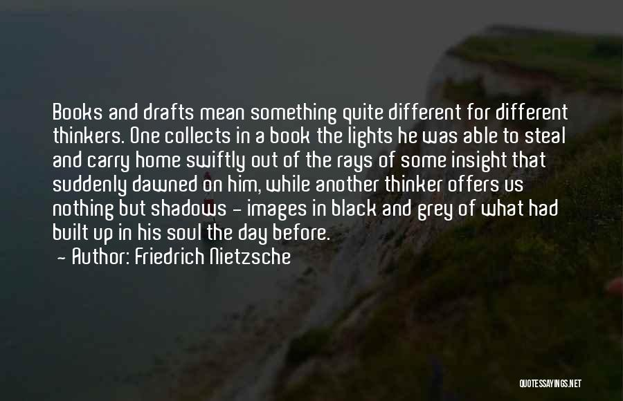Nothing But Shadows Quotes By Friedrich Nietzsche