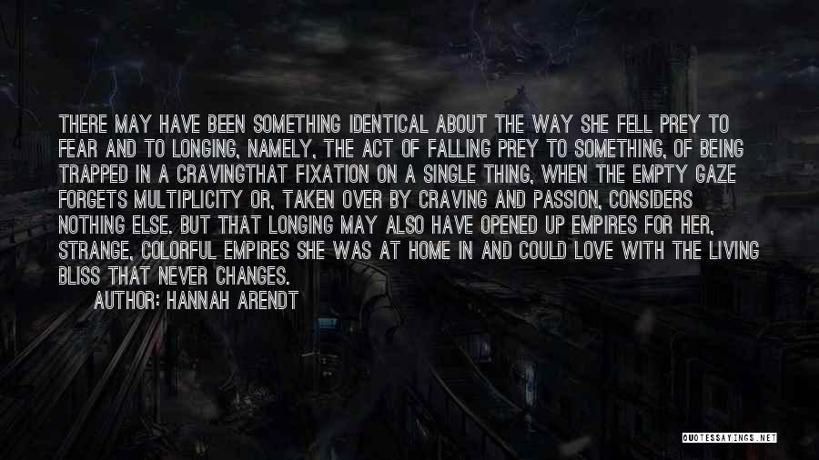 Nothing But Shadows Quotes By Hannah Arendt