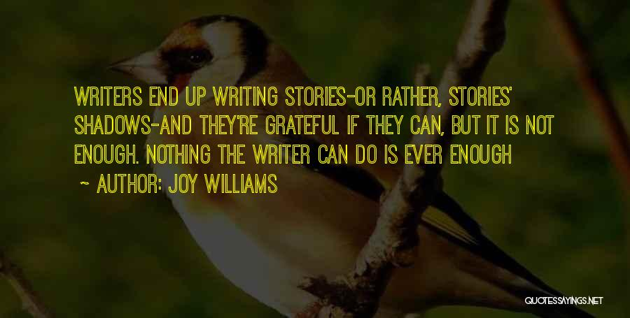 Nothing But Shadows Quotes By Joy Williams