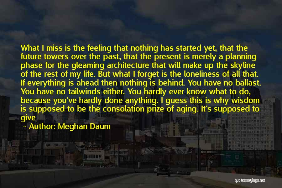 Nothing But Shadows Quotes By Meghan Daum