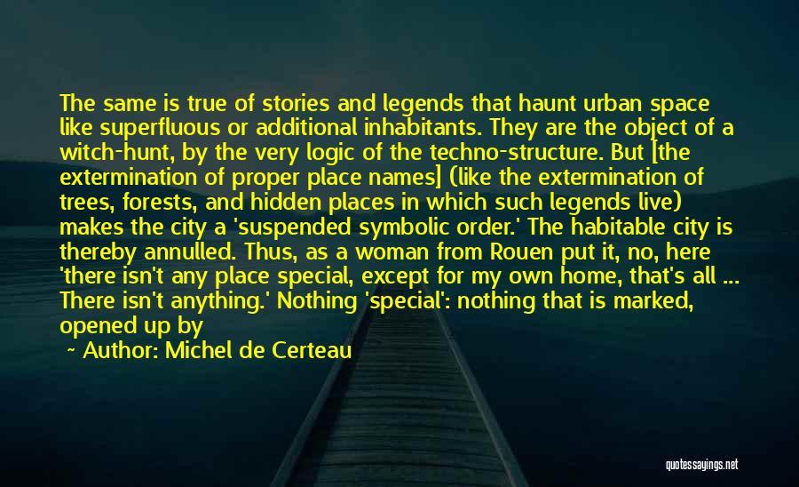 Nothing But Shadows Quotes By Michel De Certeau