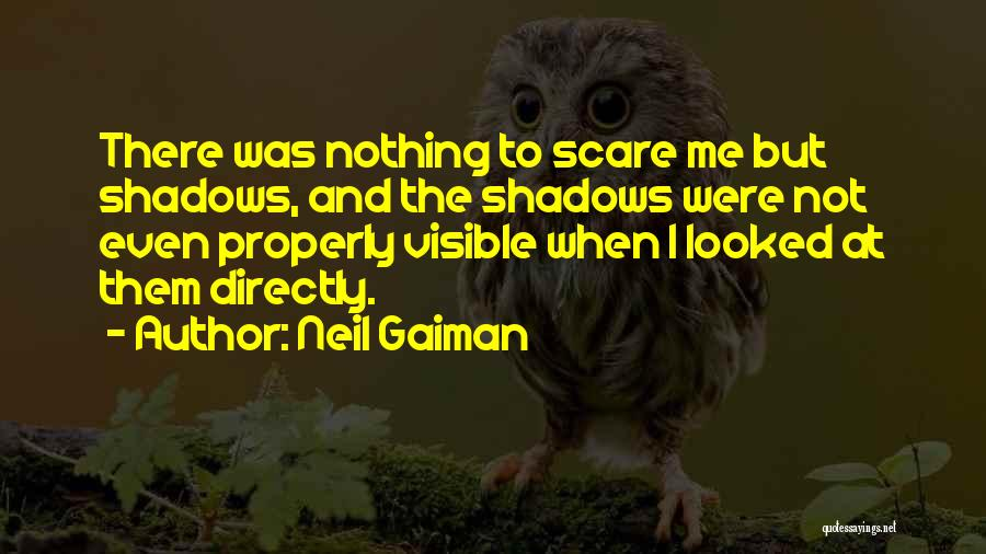 Nothing But Shadows Quotes By Neil Gaiman