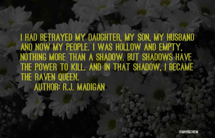 Nothing But Shadows Quotes By R.J. Madigan