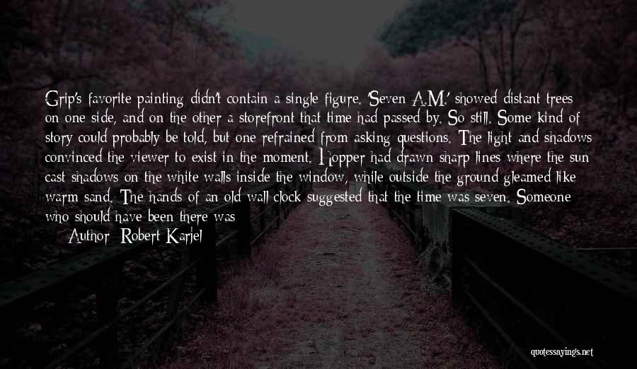 Nothing But Shadows Quotes By Robert Karjel