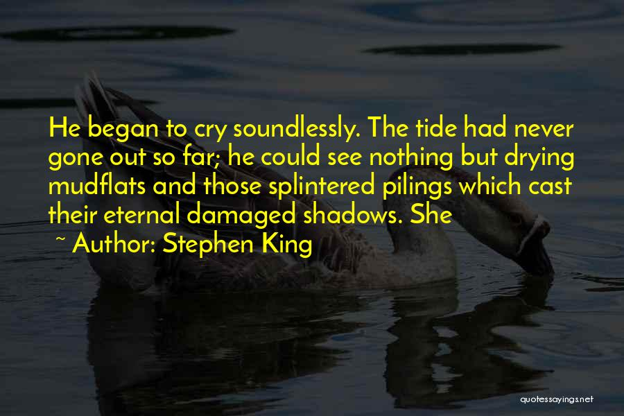Nothing But Shadows Quotes By Stephen King