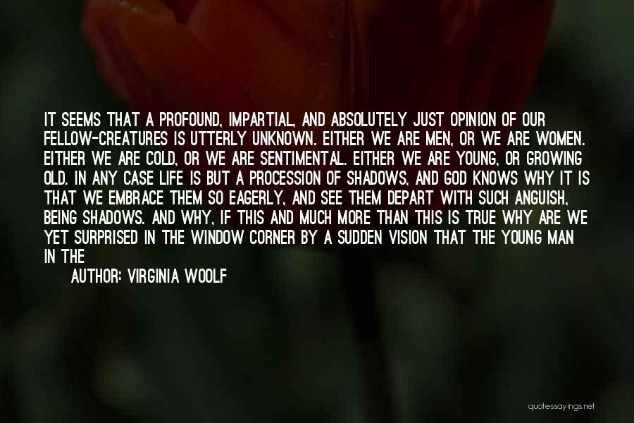 Nothing But Shadows Quotes By Virginia Woolf
