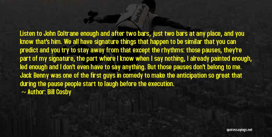 Nothing Can Happen Quotes By Bill Cosby