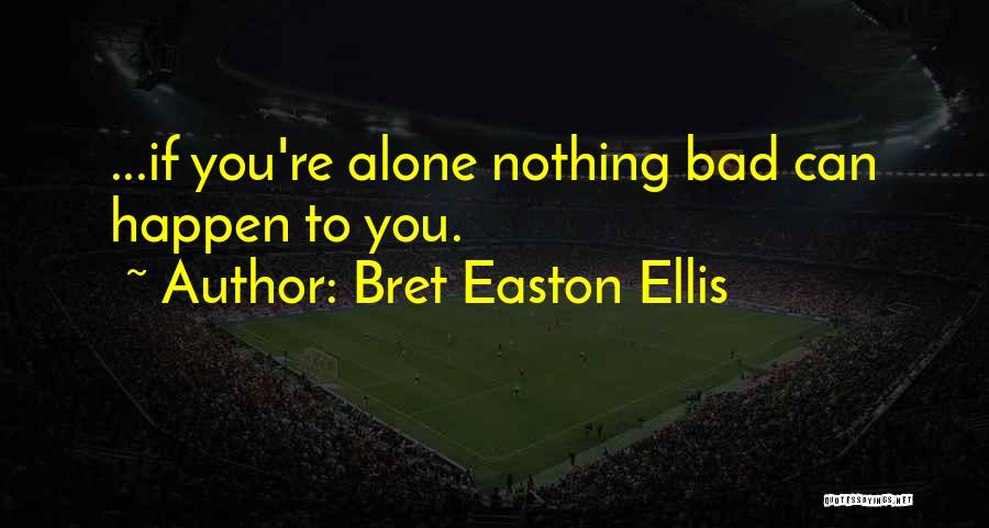 Nothing Can Happen Quotes By Bret Easton Ellis