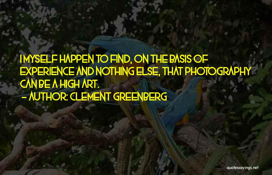 Nothing Can Happen Quotes By Clement Greenberg
