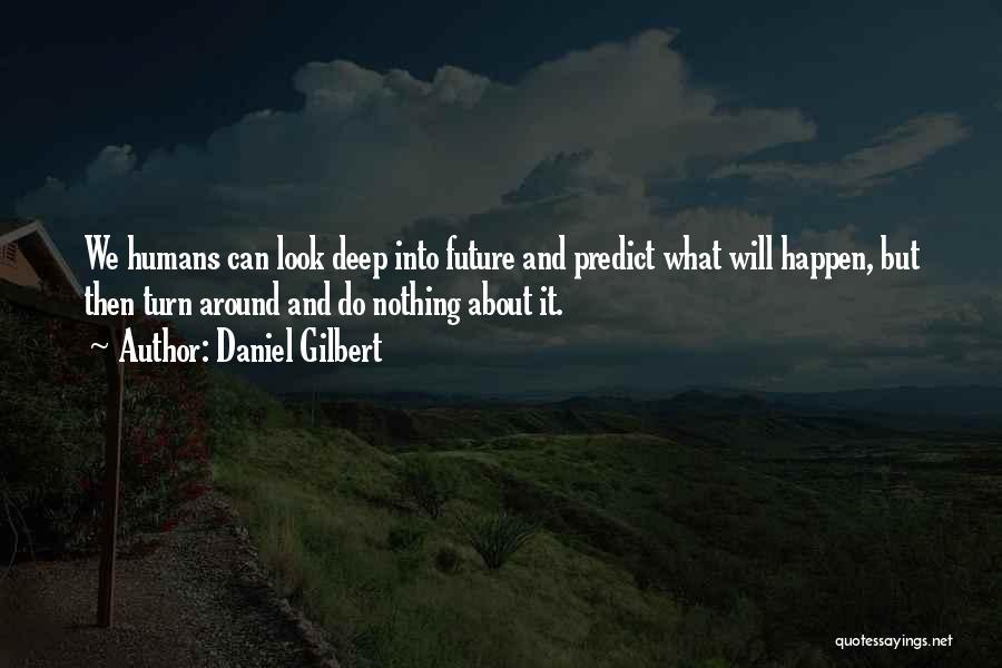 Nothing Can Happen Quotes By Daniel Gilbert