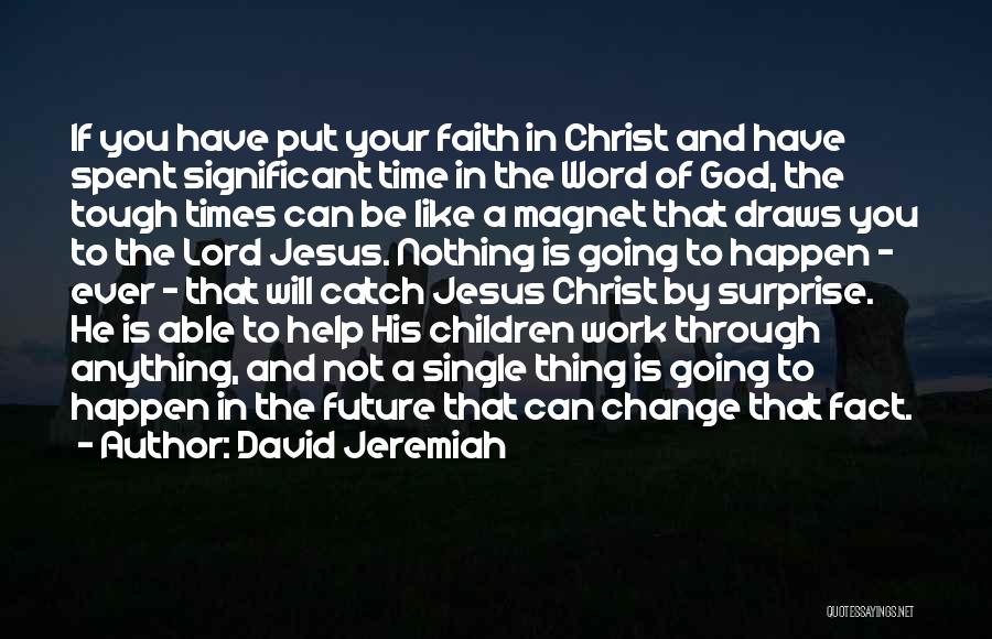 Nothing Can Happen Quotes By David Jeremiah