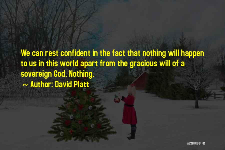 Nothing Can Happen Quotes By David Platt