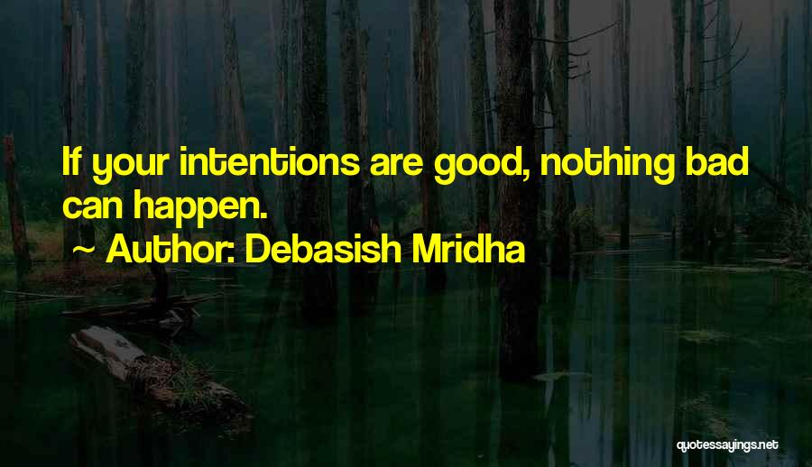 Nothing Can Happen Quotes By Debasish Mridha