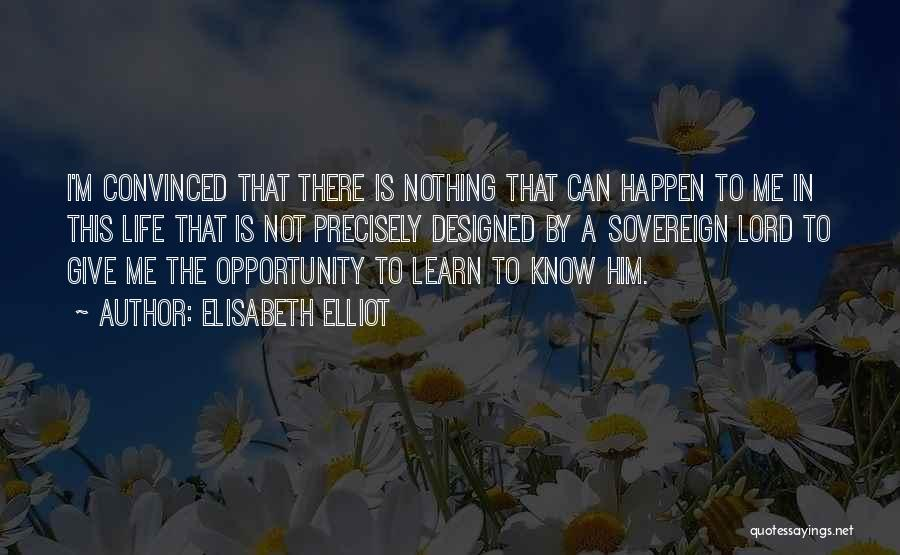 Nothing Can Happen Quotes By Elisabeth Elliot