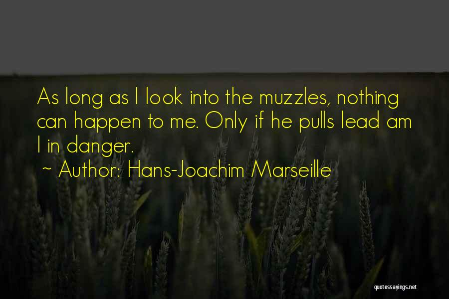 Nothing Can Happen Quotes By Hans-Joachim Marseille