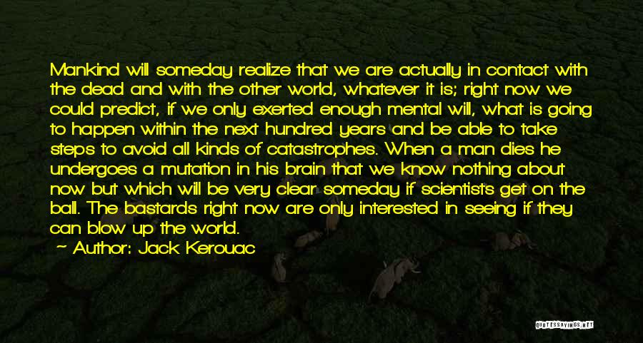Nothing Can Happen Quotes By Jack Kerouac
